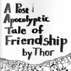 Thor Harris – A Post Apocolyptic Tale of Friendship
