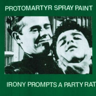 Protomartyr/Spray Paint